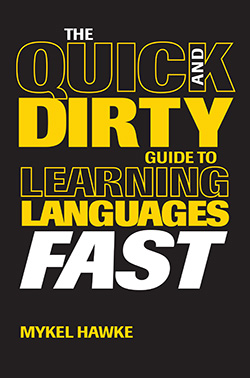 The Quick and Dirty Guide to Learning Languages Fast